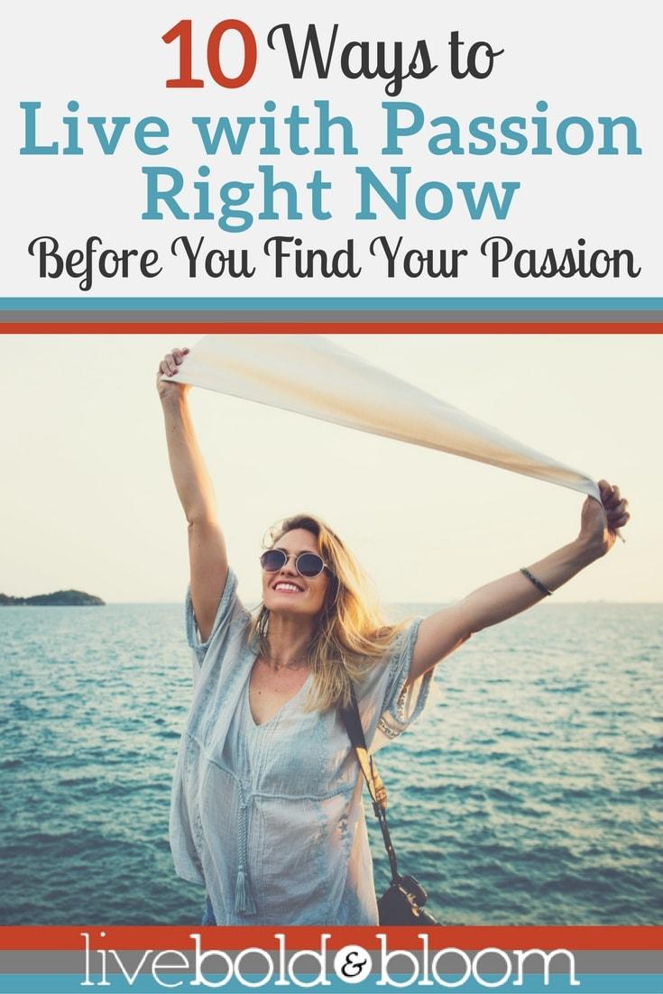 Voici 10 façons de vivre avec passion maintenant avant de trouver votre passion :