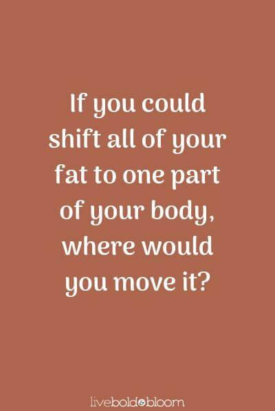 déplacer toute la graisse vers une partie du corps drôle apprendre à connaître vos questions