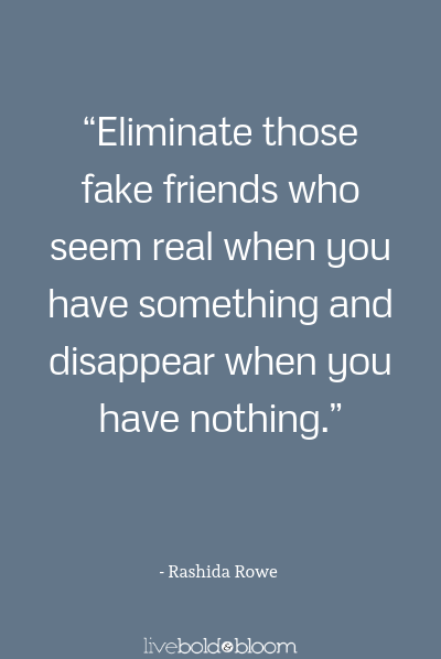a quote by Rashida Rowe fake friends quotes