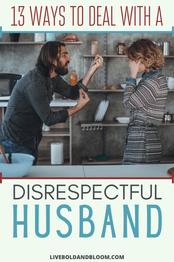 Tolérer votre mari irrespectueux ne fera que lui prouver que le comportement est acceptable.  Apprenez comment traiter avec lui et sauver votre mariage.  #marriageiswork