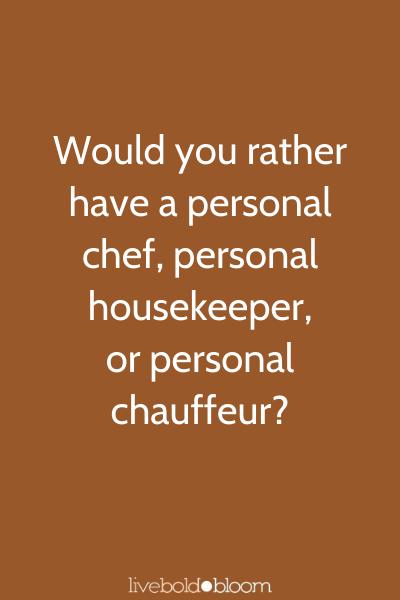 Préférez-vous avoir un chef personnel, une femme de ménage ou un chauffeur personnel? Apprenez à connaître vos questions