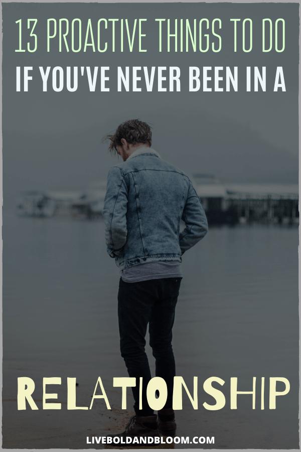 Ce n'est pas mal si vous n'avez pas encore été en couple.  Vous craignez peut-être qu'il y ait quelque chose qui ne va pas chez vous, mais des sentiments d'insécurité affligent tout le monde de temps en temps.