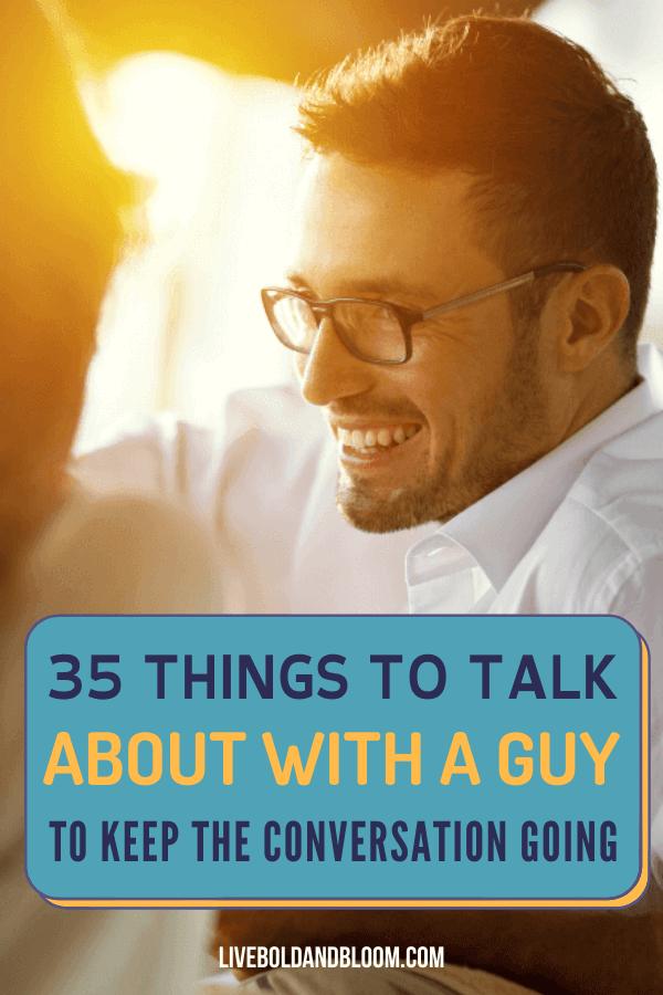 Voulez-vous continuer la conversation avec ce type?  Lisez cet article et découvrez beaucoup de choses à discuter avec un mec.